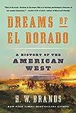 Dreams of El Dorado: A History of the American West (English Edition)...