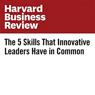 The 5 Skills That Innovative Leaders Have in Common cover art