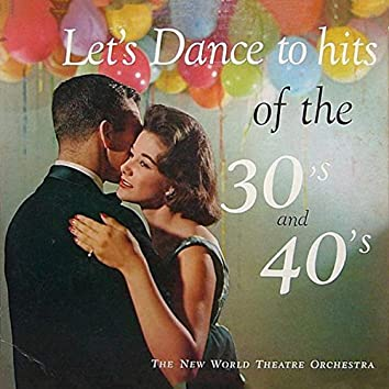 Let's Dance to the Hits of the 30' and 40's