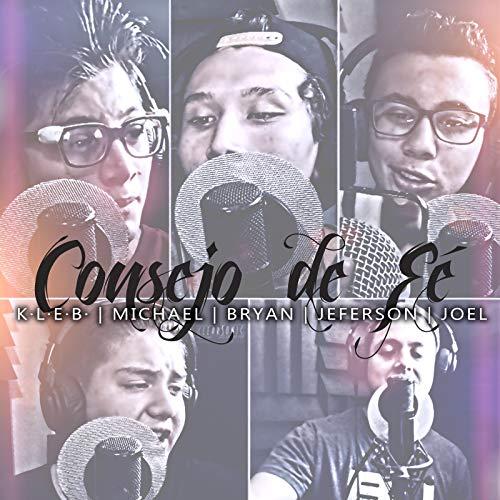Consejo De Fé (feat. Michael, Bryan, Jeferson, Joel)