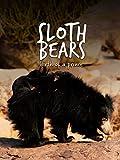 Sloth Bears: Birth of a Prince