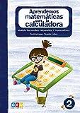 Aprendemos Matemáticas con La Calculadora 2   Números y Cálculo   Educación Infantil y 1º ciclo primaria (Niños de 5 a 7 años)