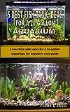 5 BEST FISH TANK IDEAS FOR A 20-GALLON AQUARIUM: 5 best fish tank ideas for a 20-gallon aquarium for beginner care guide