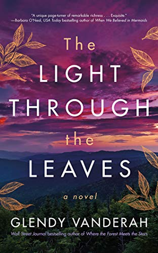 Compare Textbook Prices for The Light Through the Leaves: A Novel  ISBN 9781542028103 by Vanderah, Glendy