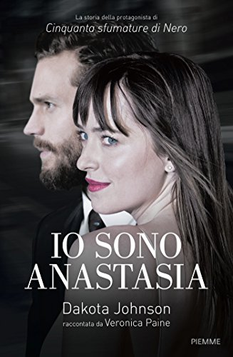 Io sono Anastasia. Dakota Johnson raccontata da Veronica Paine: 1