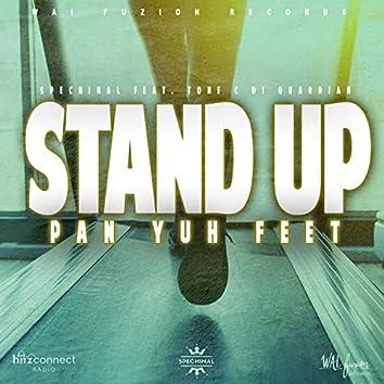 Stand Up Pan Yuh Feet (feat. Tone C Di Guardian)