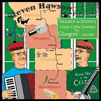 Shamus and Steve's Crazy Celtic Journey to Glasgow, Vol. 1