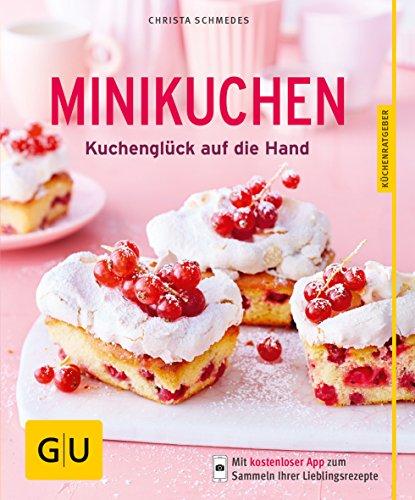 Minikuchen: Kuchenglück auf die Hand (GU KüchenRatgeber)