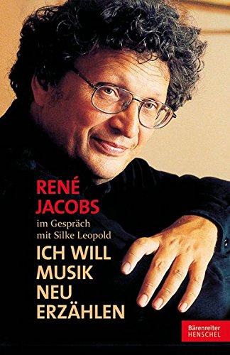"""""""Ich will Musik neu erzählen"""": René Jacobs im Gespräch mit Silke Leopold"""