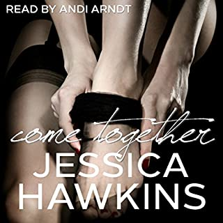 Come Together     The Cityscape Series, Book 3              By:                                                                                                                                 Jessica Hawkins                               Narrated by:                                                                                                                                 Andi Arndt                      Length: 11 hrs and 14 mins     510 ratings     Overall 4.6