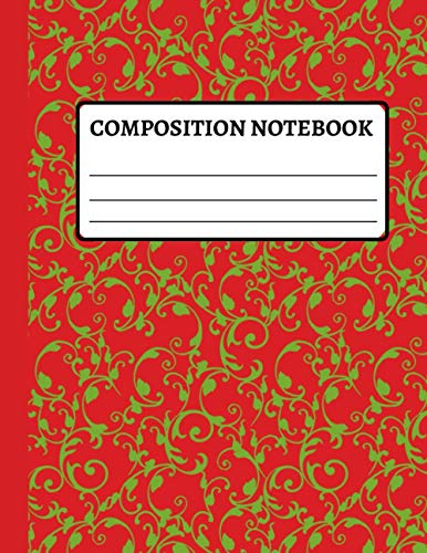 Composition notebook: Cute patterns for college writing|journal with christmas floral pattern | College ruled writing notes for teens, students, ... elementary,first grade (Christmas gif