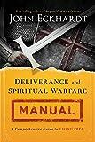 Deliverance and Spiritual Warfare Manual: A Comprehensive Guide to Living Free