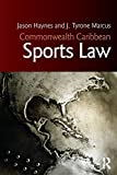 Commonwealth Caribbean Sports Law (Commonwealth Caribbean Law)