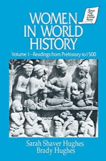 Women in World History: v. 1: Readings from Prehistory to 1500 (Sources and Studies in World History)
