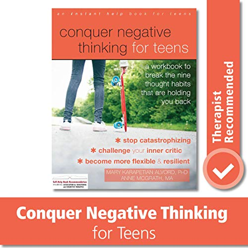 Conquer Negative Thinking for Teens: A Workbook to Break the Nine Thought Habits That Are Holding Yo