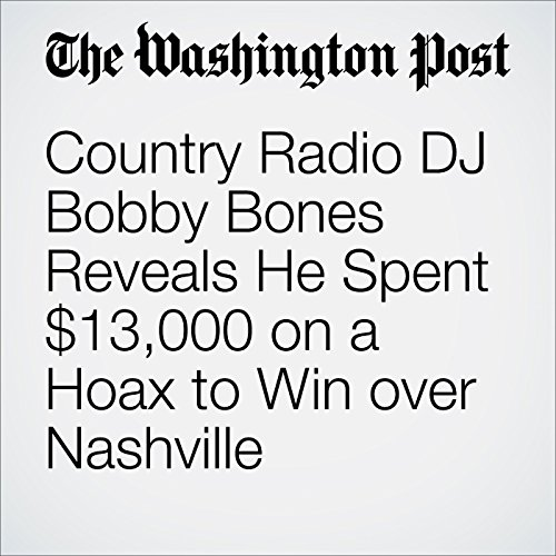 Country Radio DJ Bobby Bones Reveals He Spent $13,000 on a Hoax to Win over Nashville audiobook cover art
