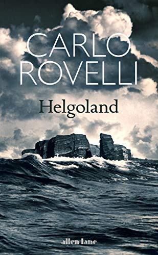 Helgoland: The Sunday Times bestseller (English Edition)