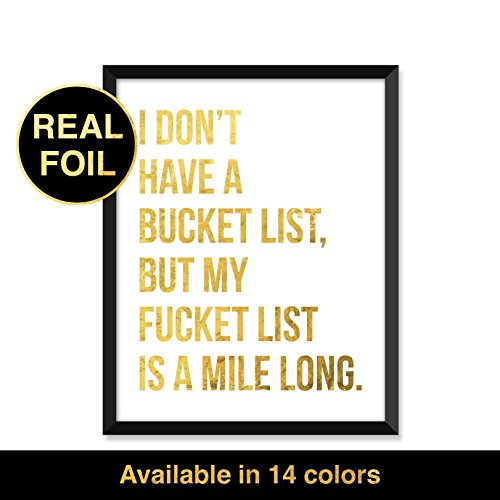 Foil Print, I don't have a bucket list - Unframed art print poster or greeting card