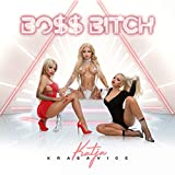 BOSS BITCH [Explicit]