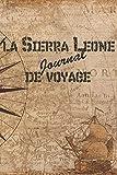 la Sierra Leone Journal de Voyage: 6x9 Carnet de voyage I Journal de voyage avec instructions, Checklists et Bucketlists, cadeau parfait pour votre séjour en Sierra Leone et pour chaque voyageur.