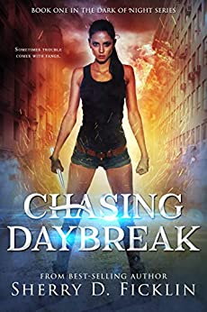 Chasing Daybreak (Dark of Night Book 1) by [Sherry D. Ficklin]