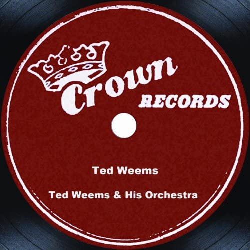 Ted Weems & His Orchestra