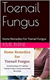 Toenail Fungus: Home Remedies For Toenail Fungus