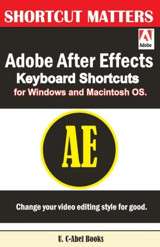 Adobe After Effects Keyboard Shortcuts for Widows and Macintosh OS.: Volume 36