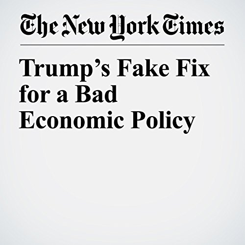 Trump's Fake Fix for a Bad Economic Policy audiobook cover art