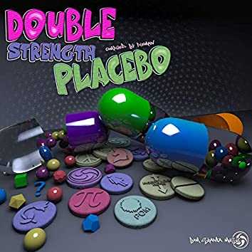 Double Strength Placebo
