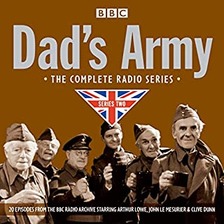 Dad's Army     Complete Radio Series Two              By:                                                                                                                                 Jimmy Perry,                                                                                        David Croft                               Narrated by:                                                                                                                                 Arthur Lowe,                                                                                        Full Cast,                                                                                        John Le Mesurier                      Length: 9 hrs and 12 mins     348 ratings     Overall 4.9