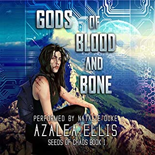 Gods of Blood and Bone     A LitRPG Novel (Seeds of Chaos, Volume 1)              By:                                                                                                                                 Azalea Ellis                               Narrated by:                                                                                                                                 Natalie Duke                      Length: 16 hrs and 48 mins     13 ratings     Overall 4.4