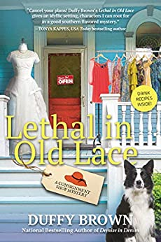 Lethal in Old Lace (A Consignment Shop Mystery Book 5) by [Duffy Brown]