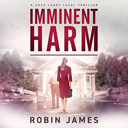 Imminent Harm: Cass Leary Legal Thriller Series, Book 6