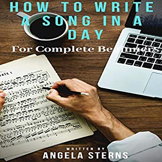 How to Write a Song in a Day for Complete Beginners  cover art