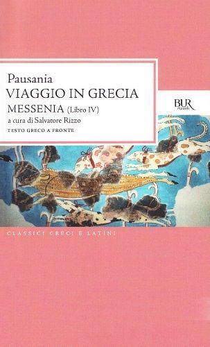 Viaggio in Grecia. Guida antiquaria e artistica. Testo greco a fronte. Messenia (Vol. 4)