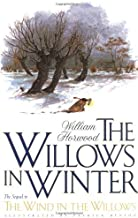 The Willows in Winter (Tales of the Willows) by William Horwood (1996-11-15)