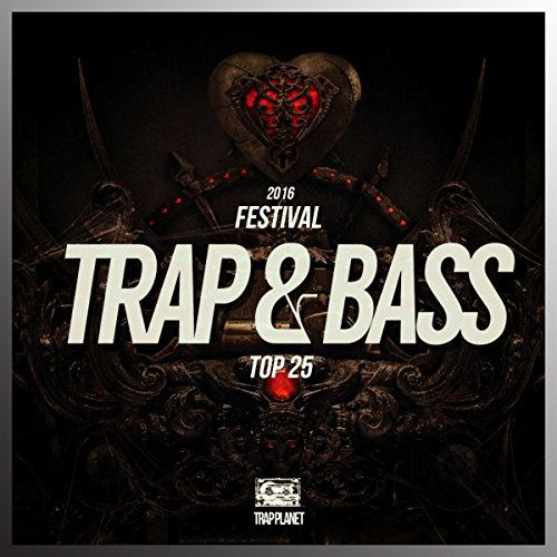 Top 25 Festival Trap & Bass 2016
