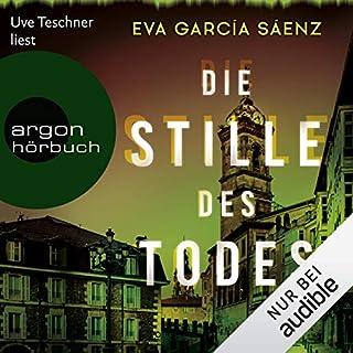 Die Stille des Todes                   Autor:                                                                                                                                 Eva García Sáenz                               Sprecher:                                                                                                                                 Uve Teschner                      Spieldauer: 15 Std. und 28 Min.     160 Bewertungen     Gesamt 4,7