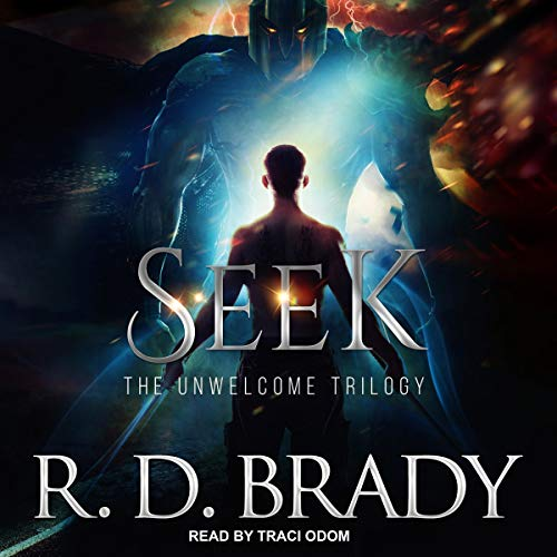 Seek     Unwelcome Trilogy, Book 2              By:                                                                                                                                 R.D. Brady                               Narrated by:                                                                                                                                 Traci Odom                      Length: 10 hrs and 7 mins     1 rating     Overall 5.0