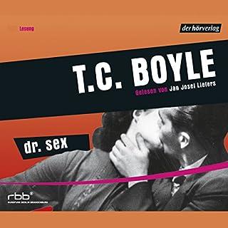 Dr. Sex                   Autor:                                                                                                                                 T.C. Boyle                               Sprecher:                                                                                                                                 Jan Josef Liefers                      Spieldauer: 5 Std. und 23 Min.     256 Bewertungen     Gesamt 3,7