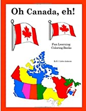 Oh Canada, eh! (Life Long Learning Coloring Books) (Volume 1)