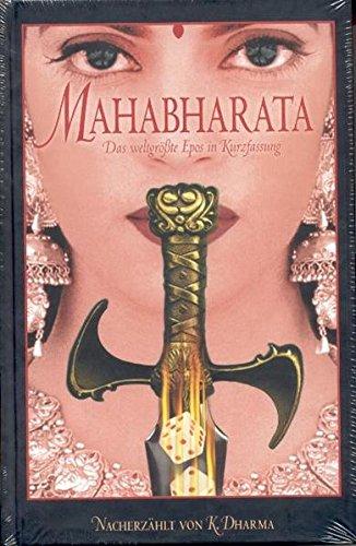 Mahabharata: Das weltgrößte Epos in Kurzfassung