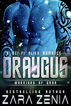 Draygus: A Sci-Fi Alien Romance (Warriors of Orba Book 4) by [Zara Zenia, Kasmit Covers, Teresa Banschbach]