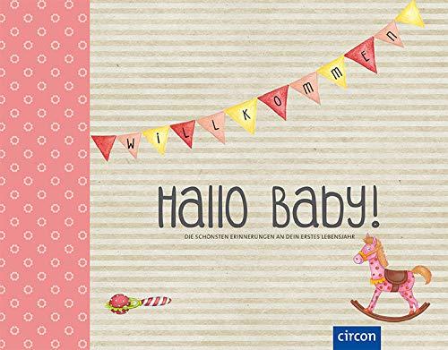Hallo Baby! (Mädchen): Die schönsten Erinnerungen an dein erstes Lebensjahr (Eintragealben)
