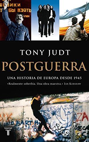 Postguerra. Una historia de Europa desde 1945 (Spanish Edition)