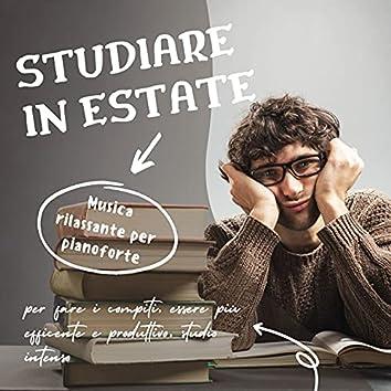 Studiare in estate: Musica rilassante per pianoforte per fare i compiti, essere più efficente e produttivo, studio intenso