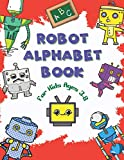 Robot Alphabet Book For Kids Aged 3-8: Cool Coloring Robot Illustrations, Number Coloring, Cool Alphabet Coloring, 120 pages, Big size 8.5 x 11 inch (21.59 x 27.94 cm)