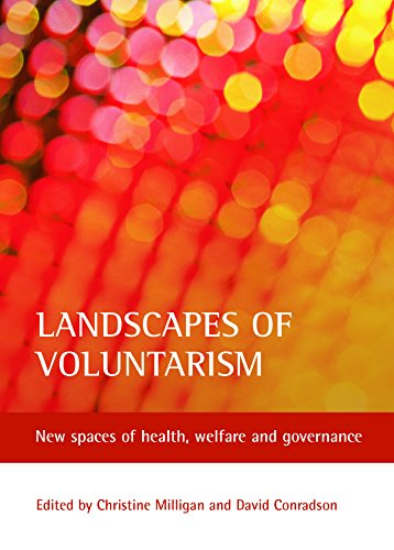 Landscapes of voluntarism: New spaces of health, welfare and governance (Policy Press Publications (All Titles as Published))