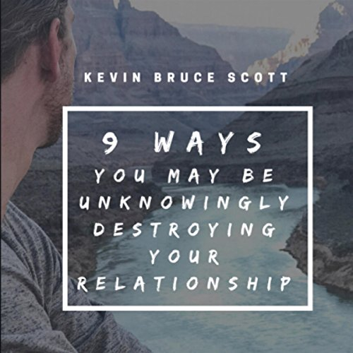 9 Ways You May Be Unknowingly Destroying Your Relationship audiobook cover art